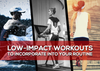 7 Low-Impact Workouts to Incorporate Into Your Routine