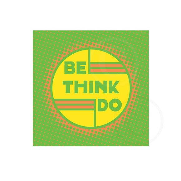 BE THINK DO - neon green