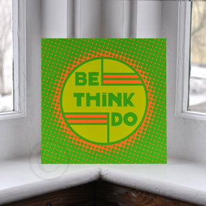 "Be Think Do- Neon Green Art Print  8"" x 8"" Square"