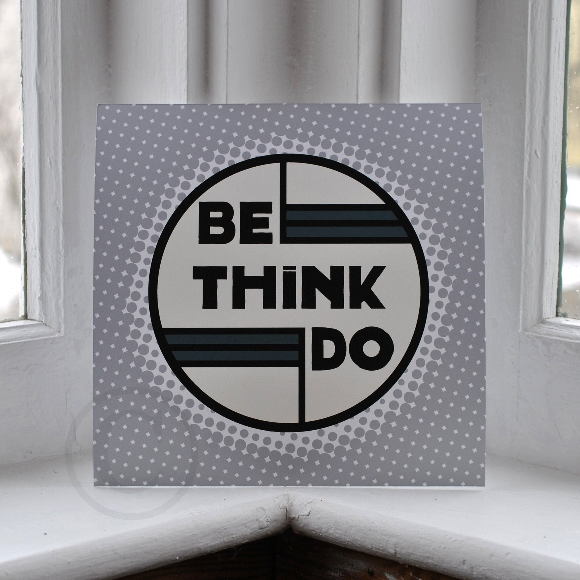 "Be Think Do- Silver Mist Art Print  8"" x 8"" Square"