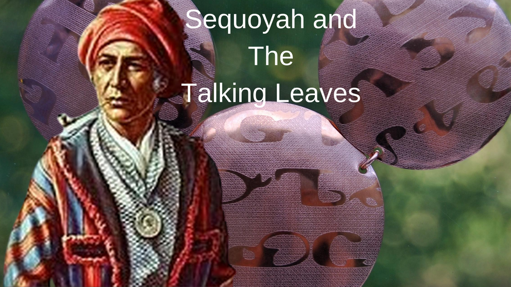 Sequoyah and TheTalking Leaves