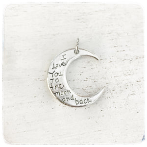 I love you to the moon and back - Moon - Charm