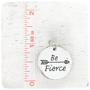 Be Fierce Round - Charm