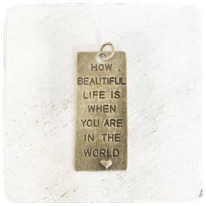 How Beautiful Life Is When You Are In The World - Charm
