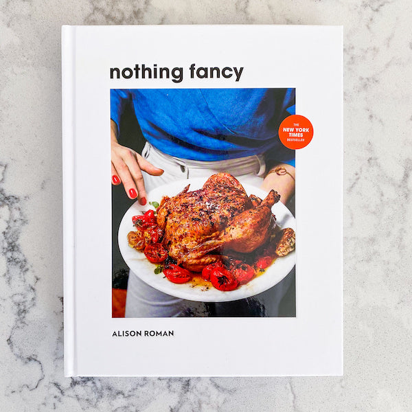 Cookbook Review: Alison Roman's Nothing Fancy