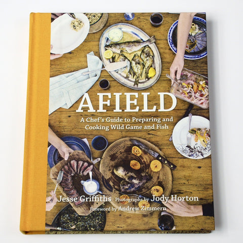 AFIELD, A Chef's Guide to Preparing and Cooking Wild Game and Fish-Reading-SKORDO