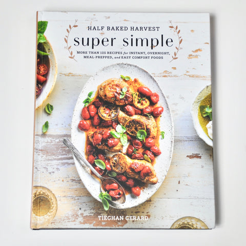 Half Baked Harvest Super Simple