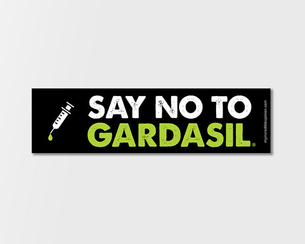 Say No To Gardasil Bumper Sticker (Single)