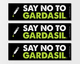 Say No To Gardasil Bumper Sticker (3-Pack)