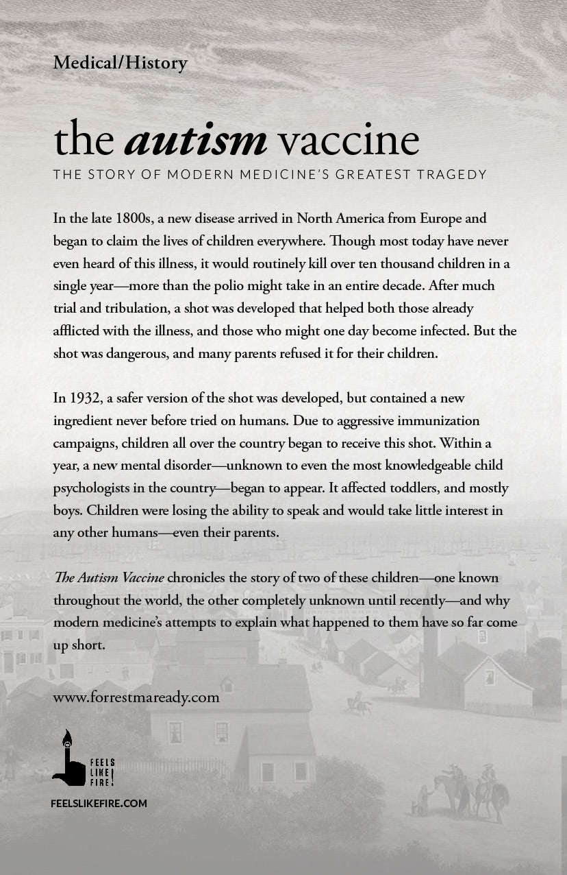 The Autism Vaccine: The Story of Modern Medicine's Greatest Tragedy
