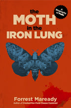 Load image into Gallery viewer, The Moth in the Iron Lung: A Biography of Polio