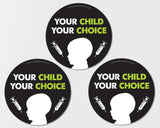 """Your Child Your Choice"" 3-Pack of Stickers"