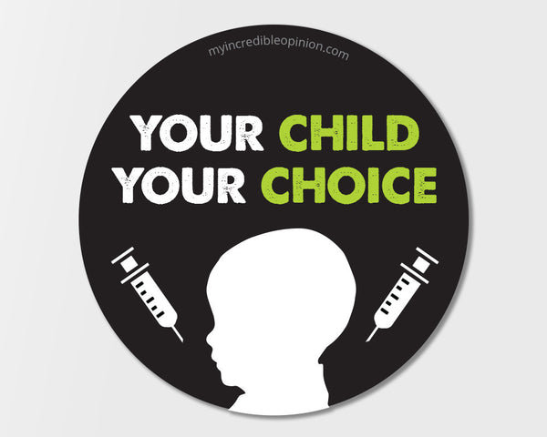 """Your Child Your Choice"" Single Sticker"
