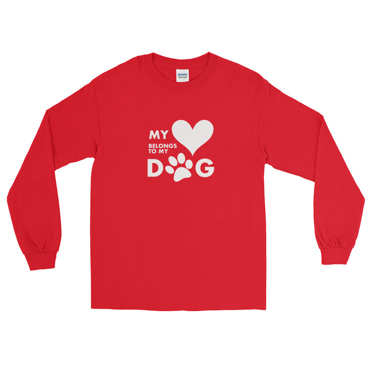 My Heart Belongs To My Dog Unisex Long Sleeve T-Shirt- Multiple Colors