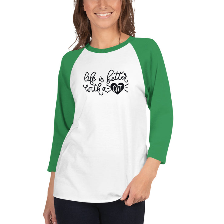 Life Is Better With A Cat 3/4 sleeve raglan shirt