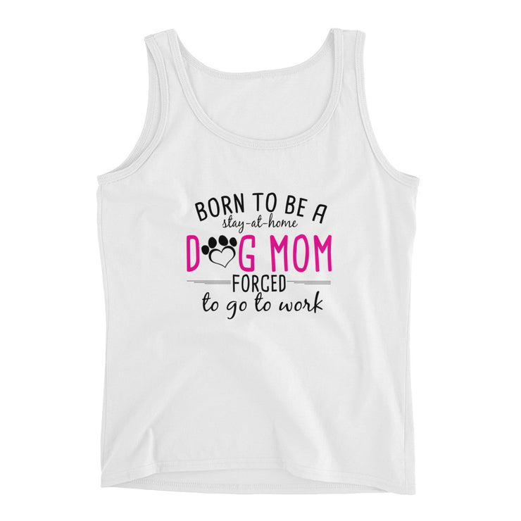 Born To Be A Dog Mom Ladies' Tank
