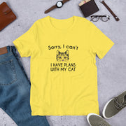"""Sorry, I can't. I have plans with my cat"" Short-Sleeve Unisex T-Shirt"