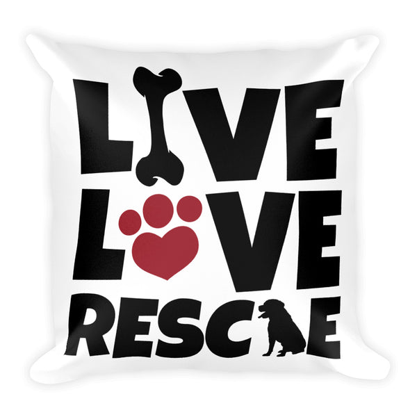 """Live, Love, Rescue"" Square Pillow"