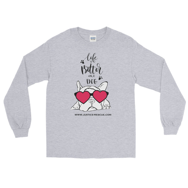 """Life Is A Better With A Dog"" Long Sleeve Unisex T-Shirt - Multiple Colors Available"