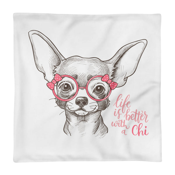 """Life Is Better With A Chi"" Square Pillow Case"