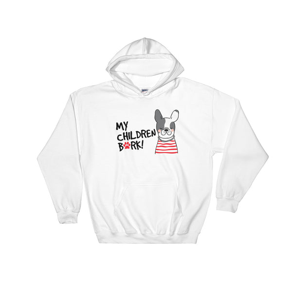 """My Children Bark"" Hooded Sweatshirt"