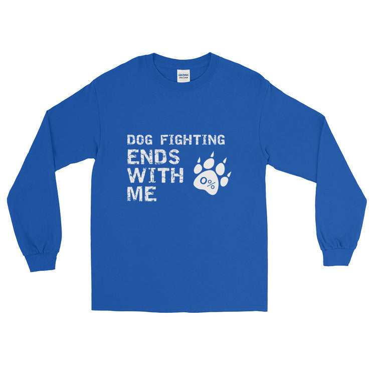 """Dog Fighting Ends With Me"" Long Sleeve Unisex T-Shirt"