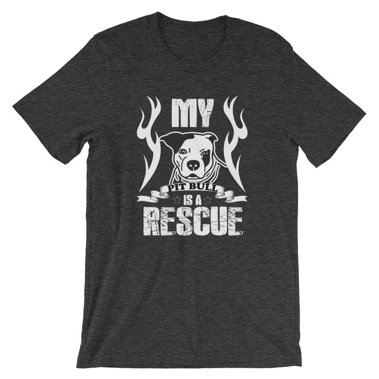 """My Pit Bull Is A Rescue"" Short-Sleeve Unisex T-Shirt"