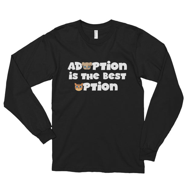 """Adoption Is The Best Option"" Long sleeve t-shirt (unisex) - Multiple Colors Available"