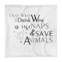 """I Just Want To Drink Wine...""Square Pillow Case"