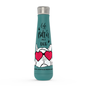 Life Is Better With A Dog Peristyle Water Bottles