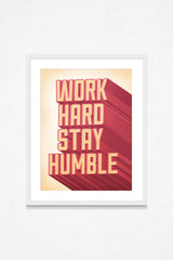 Work Hard Stay Humble - Print