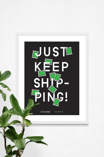 Just Keep Shipping Poster
