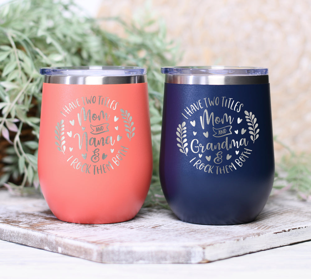 Mom and Grandma Engraved Wine Tumbler | Mother's Day Gift