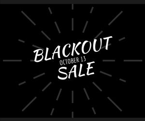 BLACKOUT SALE - Starts Oct 13