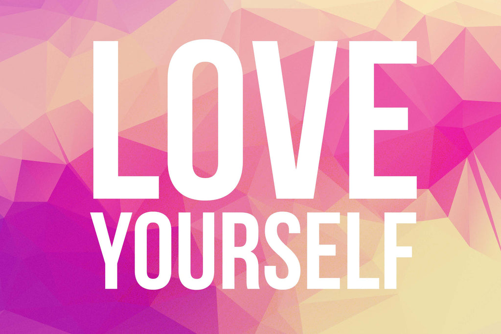 #LOVE YOURSELF