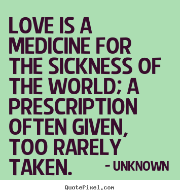 LOVE IS A MEDICINE