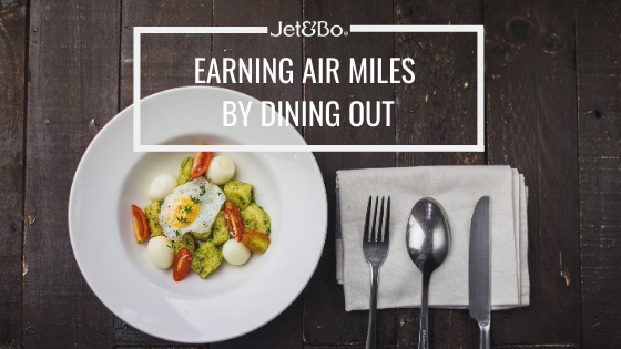 Earning Air Miles by Dining Out - The Easiest Way to Earn!
