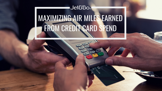 Maximizing Air Miles Earned From Credit Card Spend