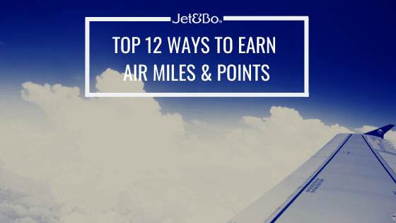 Top 12 Ways to Earn Air Miles & Points to Use Towards Luxury Travel