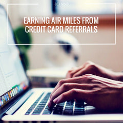 Earning Air Miles from Credit Card Referrals