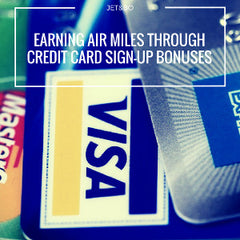 Earning Air Miles Through Credit Card Sign Up Bonuses