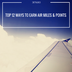 Top 12 Ways to Earn Air Miles and Points