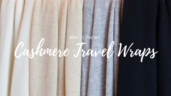 Why I Love My Cashmere Travel Wraps