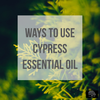 Ways to Use Cypress Oil.