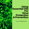 Using Essential Oils for Virus Protection and Prevention