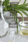 why use carrier oils?