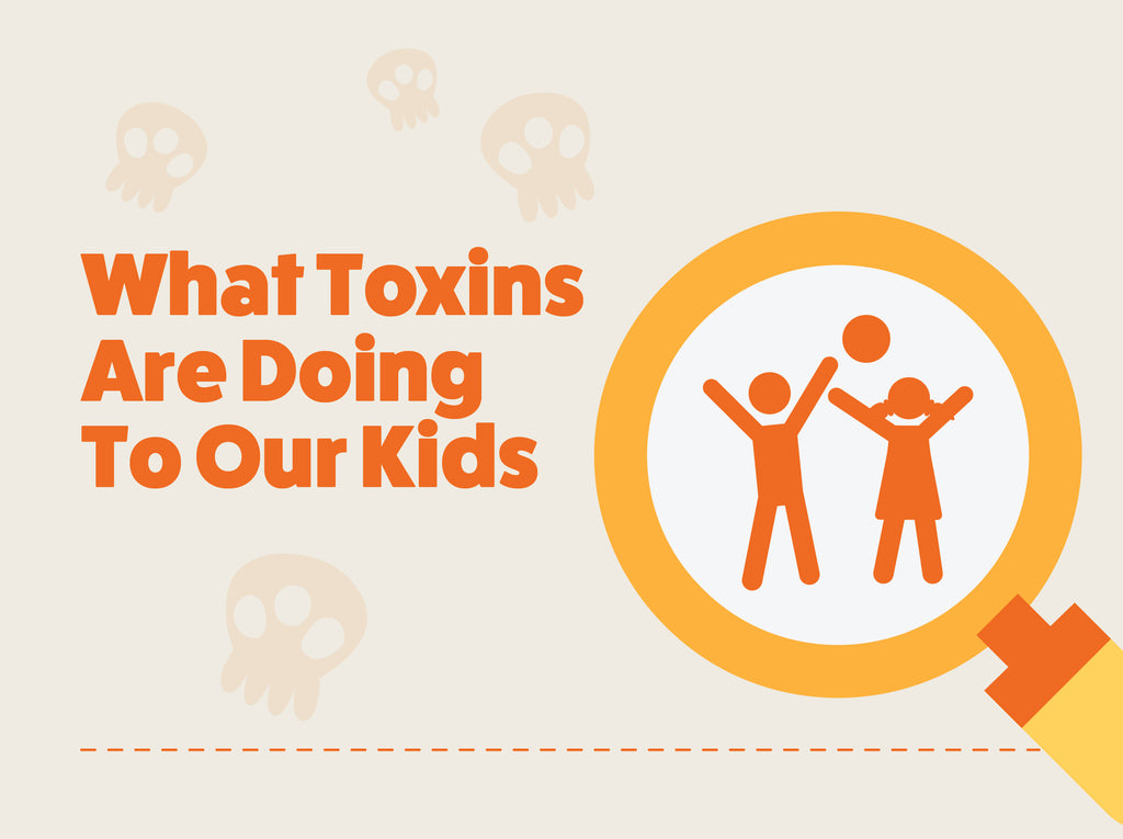 What Toxins Are Doing To Our Kids