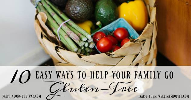 10 Easy Ways to Help Your Family Go Gluten-Free