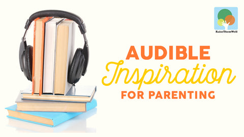 Audible Inspiration For Parenting