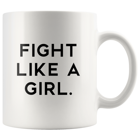 Fight Like A Girl | Mug 11oz